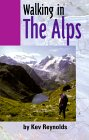 Walking in the Alps - Kev Reynolds