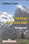 Central Switzerland - A Walkers Guide