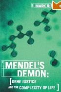Mendel's Demon ( Gene Justice and the Complexity of Life )