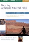 Bicycling America's National Parks: Canyonlands to Rocky Mountain National Park