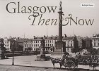 Glasgow: Then & Now